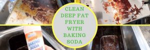 How to clean a deep fat fryer
